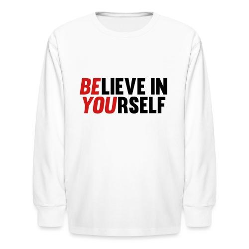 Believe in Yourself - Kids' Long Sleeve T-Shirt
