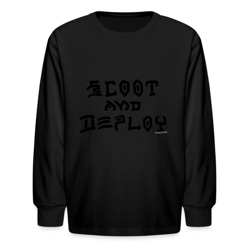 Scoot and Deploy - Kids' Long Sleeve T-Shirt