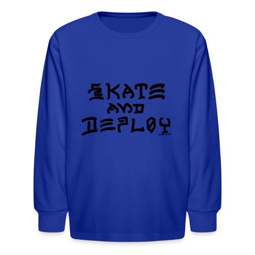 Skate and Deploy - Kids' Long Sleeve T-Shirt
