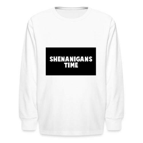 SHENANIGANS TIME MERCH - Kids' Long Sleeve T-Shirt