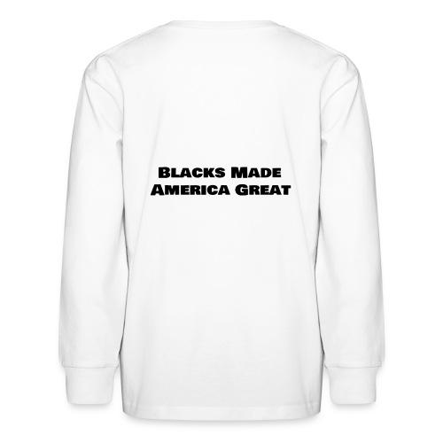 (blacks_made_america) - Kids' Long Sleeve T-Shirt