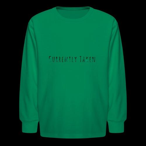 Currently Taken T-Shirt - Kids' Long Sleeve T-Shirt