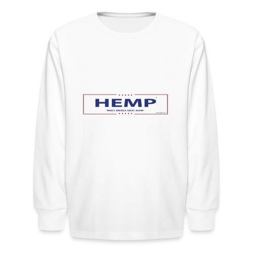 Hemp Makes America Great Again on White - Kids' Long Sleeve T-Shirt