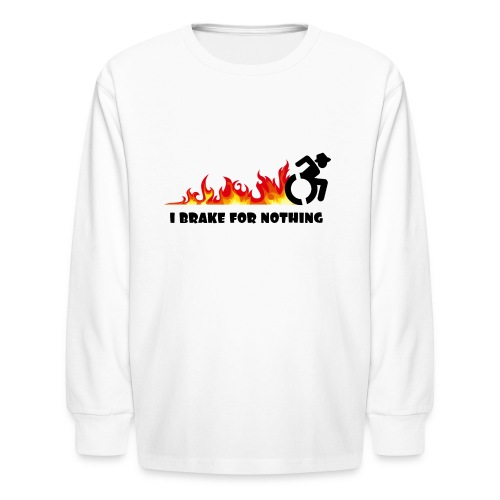 I brake for nothing with my wheelchair - Kids' Long Sleeve T-Shirt