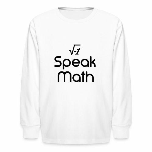 i Speak Math - Kids' Long Sleeve T-Shirt