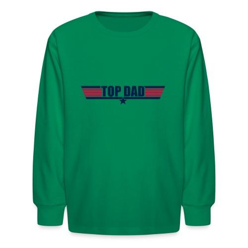 Top Dad - Kids' Long Sleeve T-Shirt