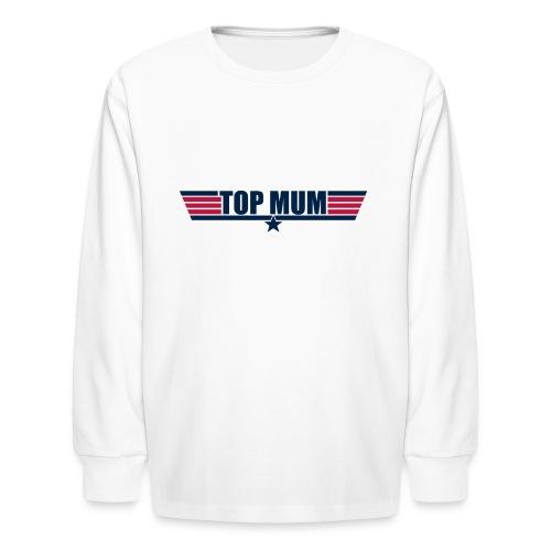 Top Mum - Kids' Long Sleeve T-Shirt