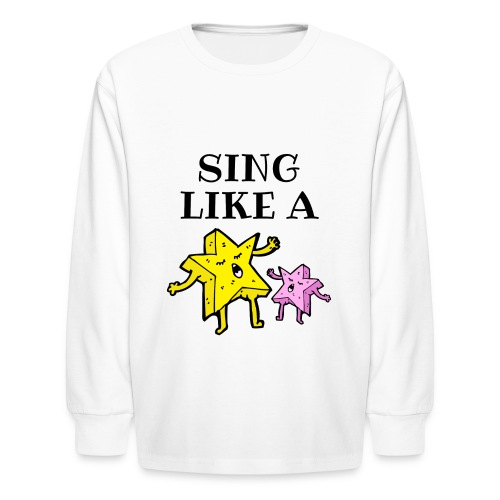 SING LIKE A STAR - Kids' Long Sleeve T-Shirt