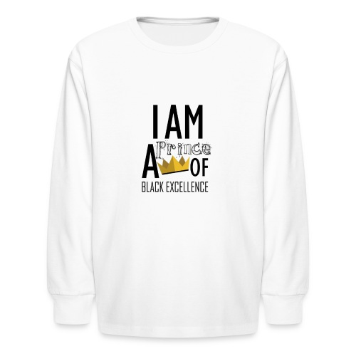 I AM A PRINCE OF BLACK EXCELLENCE - Kids' Long Sleeve T-Shirt