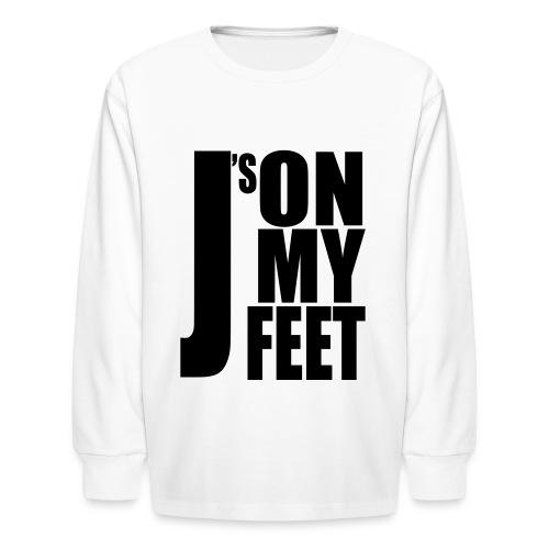 J's ON MY FEET 2 - Kids' Long Sleeve T-Shirt