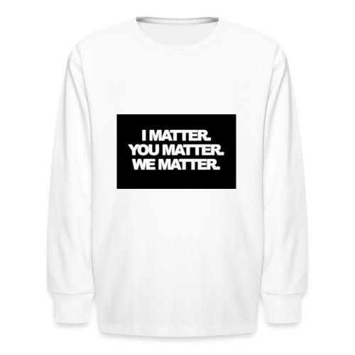 We matter - Kids' Long Sleeve T-Shirt