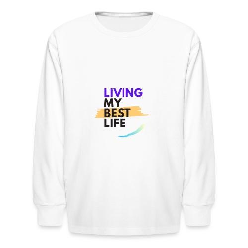 living my best life - Kids' Long Sleeve T-Shirt