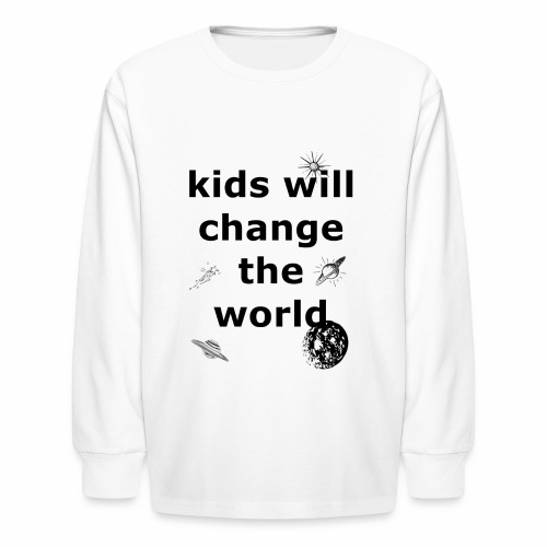 Change the World - Kids' Long Sleeve T-Shirt