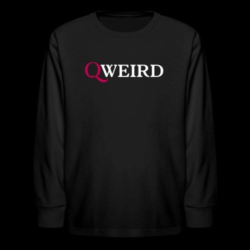 (Q)weird - Kids' Long Sleeve T-Shirt