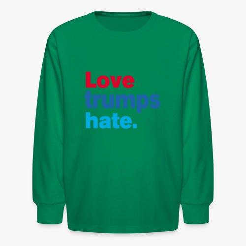 Love Trumps Hate - Kids' Long Sleeve T-Shirt