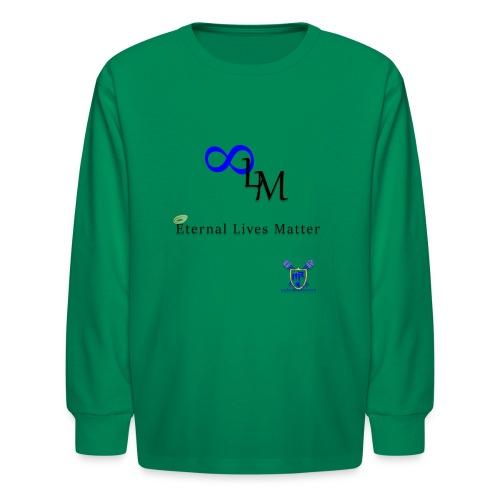 Eternal Lives Matter - Kids' Long Sleeve T-Shirt