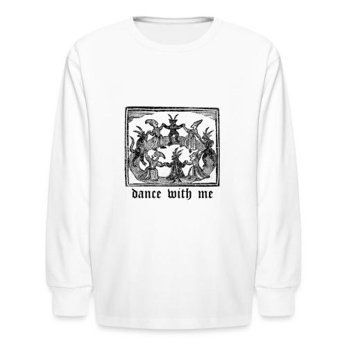 Dance With Me - Kids' Long Sleeve T-Shirt