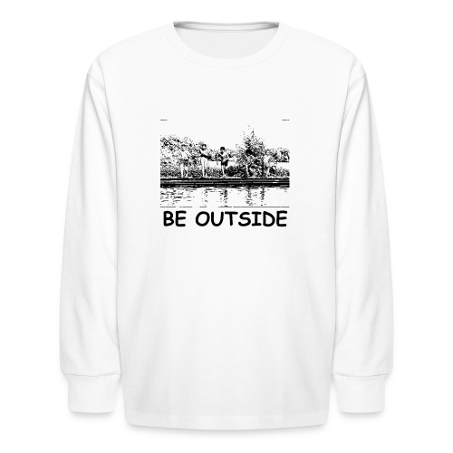 Be Outside - Kids' Long Sleeve T-Shirt