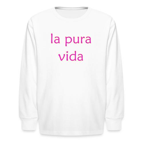 la pura vida - Kids' Long Sleeve T-Shirt