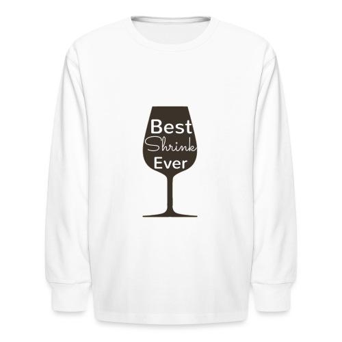 Alcohol Shrink Is The Best Shrink - Kids' Long Sleeve T-Shirt