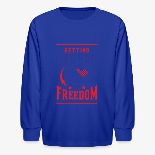Getting Jacked On Freedom - Kids' Long Sleeve T-Shirt
