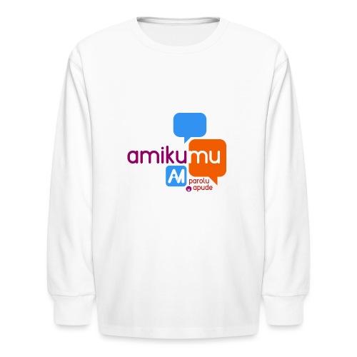 Amikumu Parolu Apude - Kids' Long Sleeve T-Shirt