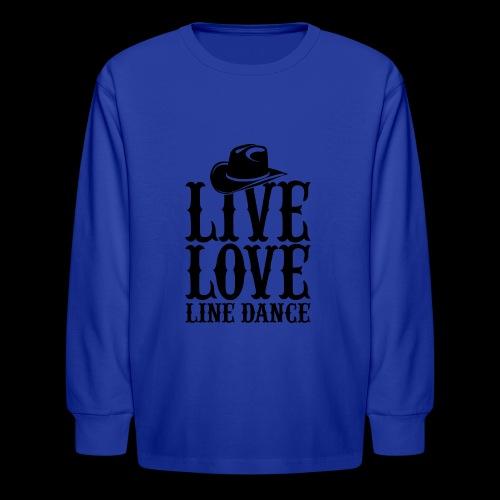 Live Love Line Dancing - Kids' Long Sleeve T-Shirt
