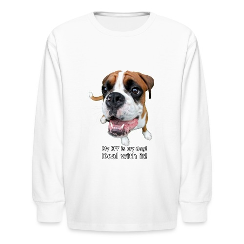 My BFF is my dog deal with it - Kids' Long Sleeve T-Shirt