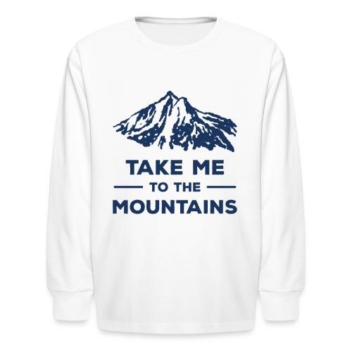 Take me to the mountains T-shirt - Kids' Long Sleeve T-Shirt