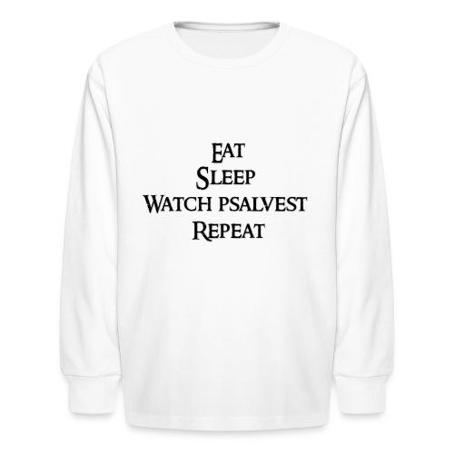 Eat Sleep Watch psalvest Repeat - Kids' Long Sleeve T-Shirt