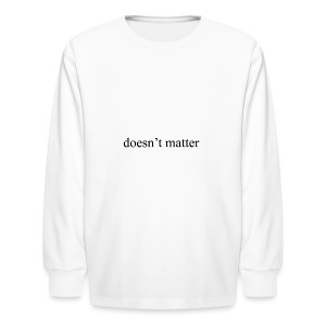 doesn't matter logo designs - Kids' Long Sleeve T-Shirt
