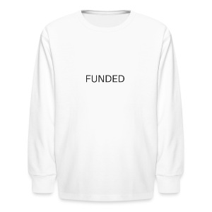 FUNDED Black Lettered T - Kids' Long Sleeve T-Shirt