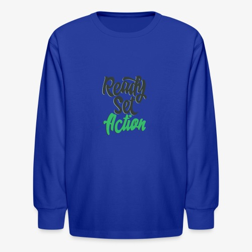 Ready.Set.Action! - Kids' Long Sleeve T-Shirt