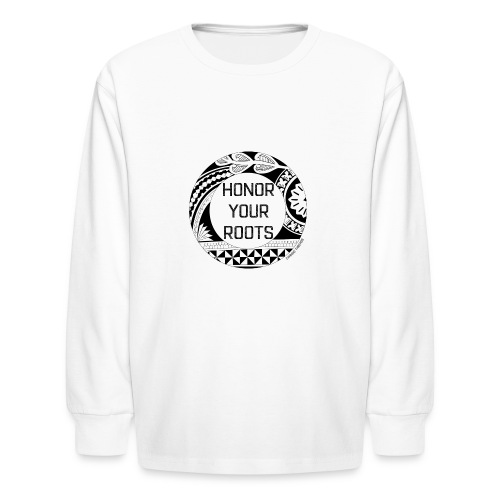 Honor Your Roots (Black) - Kids' Long Sleeve T-Shirt
