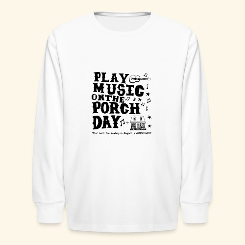 PLAY MUSIC ON THE PORCH DAY - Kids' Long Sleeve T-Shirt