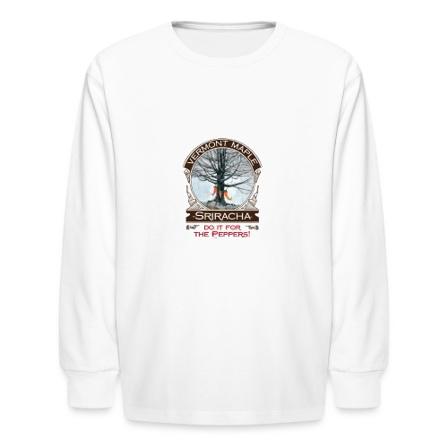 Vermont Maple Sriracha - Kids' Long Sleeve T-Shirt