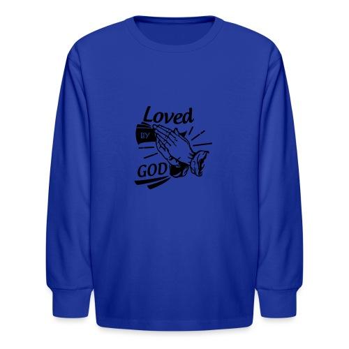 Loved By God (Black Letters) - Kids' Long Sleeve T-Shirt