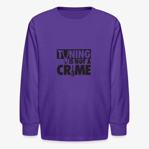Tuning is not a crime - Kids' Long Sleeve T-Shirt
