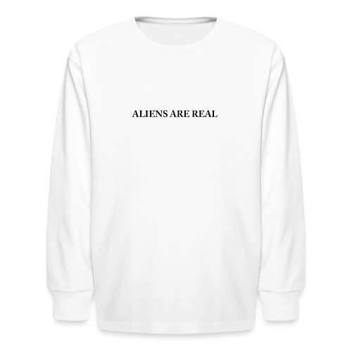 Aliens are Real - Kids' Long Sleeve T-Shirt