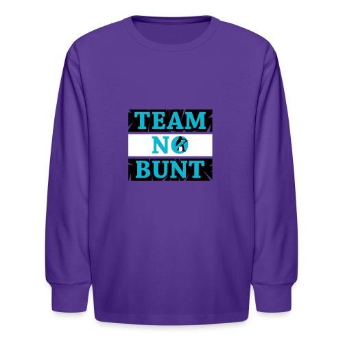 Team No Bunt - Kids' Long Sleeve T-Shirt
