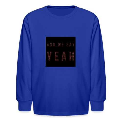 """""""Yeah"""" Lyric - Kids' Long Sleeve T-Shirt"""