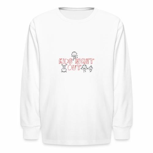 Kids Night Out Weekend Apparel - Kids' Long Sleeve T-Shirt
