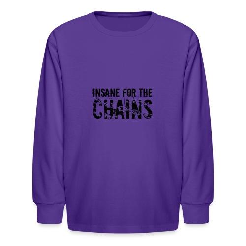 Insane For the Chains Disc Golf Black Print - Kids' Long Sleeve T-Shirt