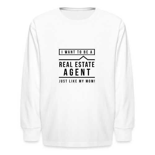 I want to be a real estate agent like Mom (black) - Kids' Long Sleeve T-Shirt