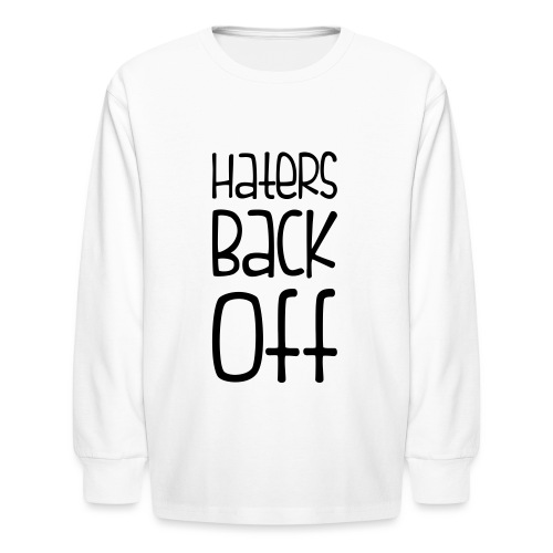 Miranda Sings Haters Back Off - Kids' Long Sleeve T-Shirt