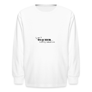 Nothing-Scares-me3 - Kids' Long Sleeve T-Shirt