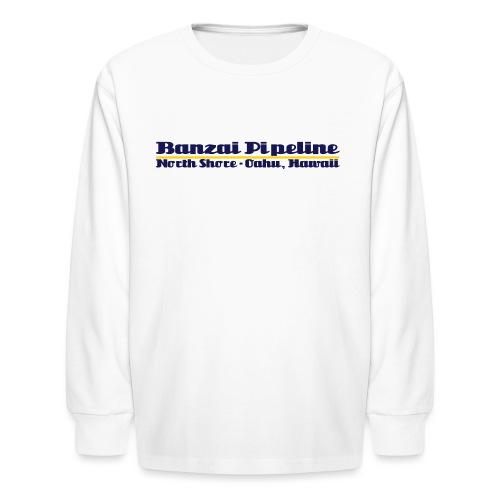 Banzai Pipeline North Shore Oahu, Hawaii - Kids' Long Sleeve T-Shirt