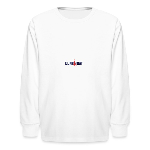 DUNK THAT - Kids' Long Sleeve T-Shirt