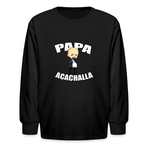 Papa Acachalla - Kids' Long Sleeve T-Shirt