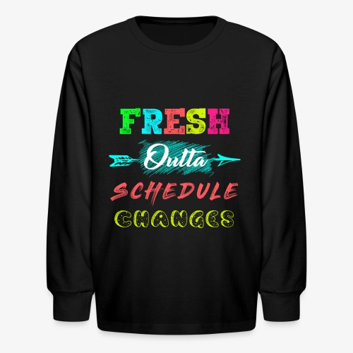 Fresh outta schedule changes Neon Print - Kids' Long Sleeve T-Shirt